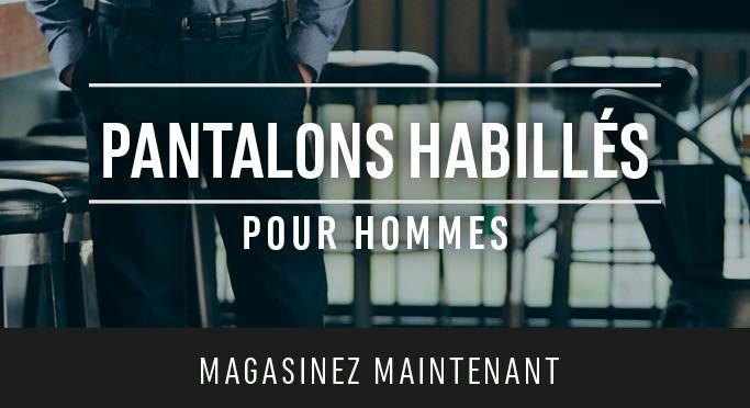 Pantalons habillés pour hommes - Magasinez Maintenant