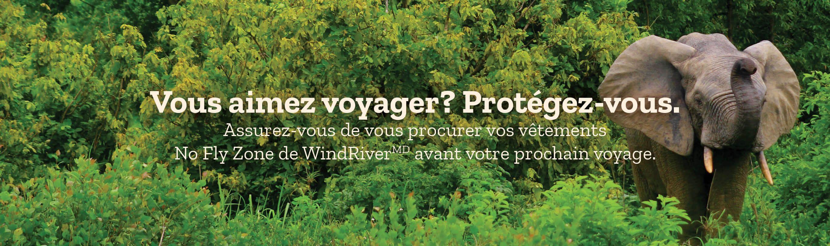 Vous aimez voyager? Protégez-vous. Assurez-vous de vous procurer vos vêtements No Fly Zone de WindRiver avant votre prochain voyage.