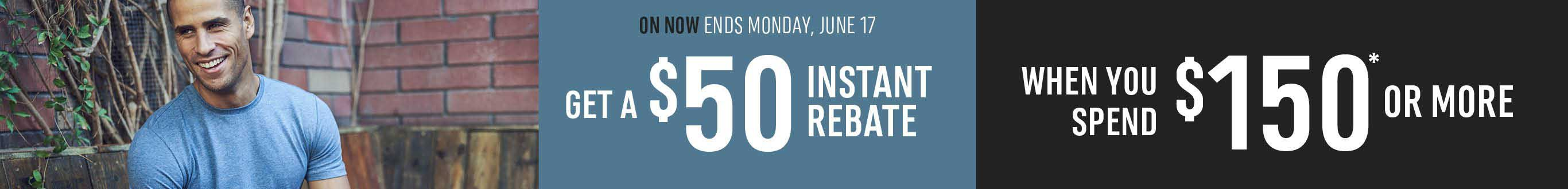 When you spend $150 or more, get a $50 instant rebate.