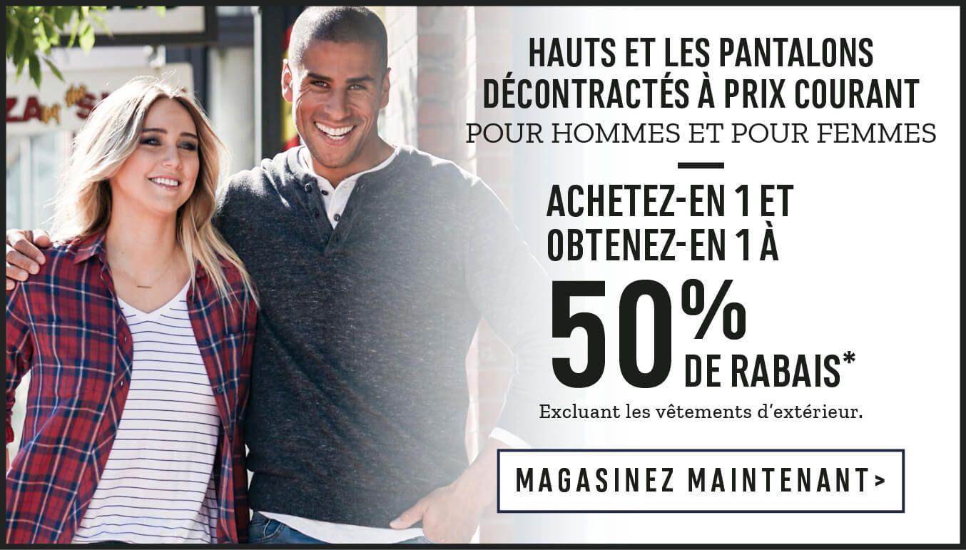 Hauts et les pantalons décontractés à prix courant pour hommes et pour femmes : Achetez-en 1 et obtenez-en 1 à 50% de rabais. Excluant les vêtements d'extérieur et Local Laundry. Magasinez Maintenant.