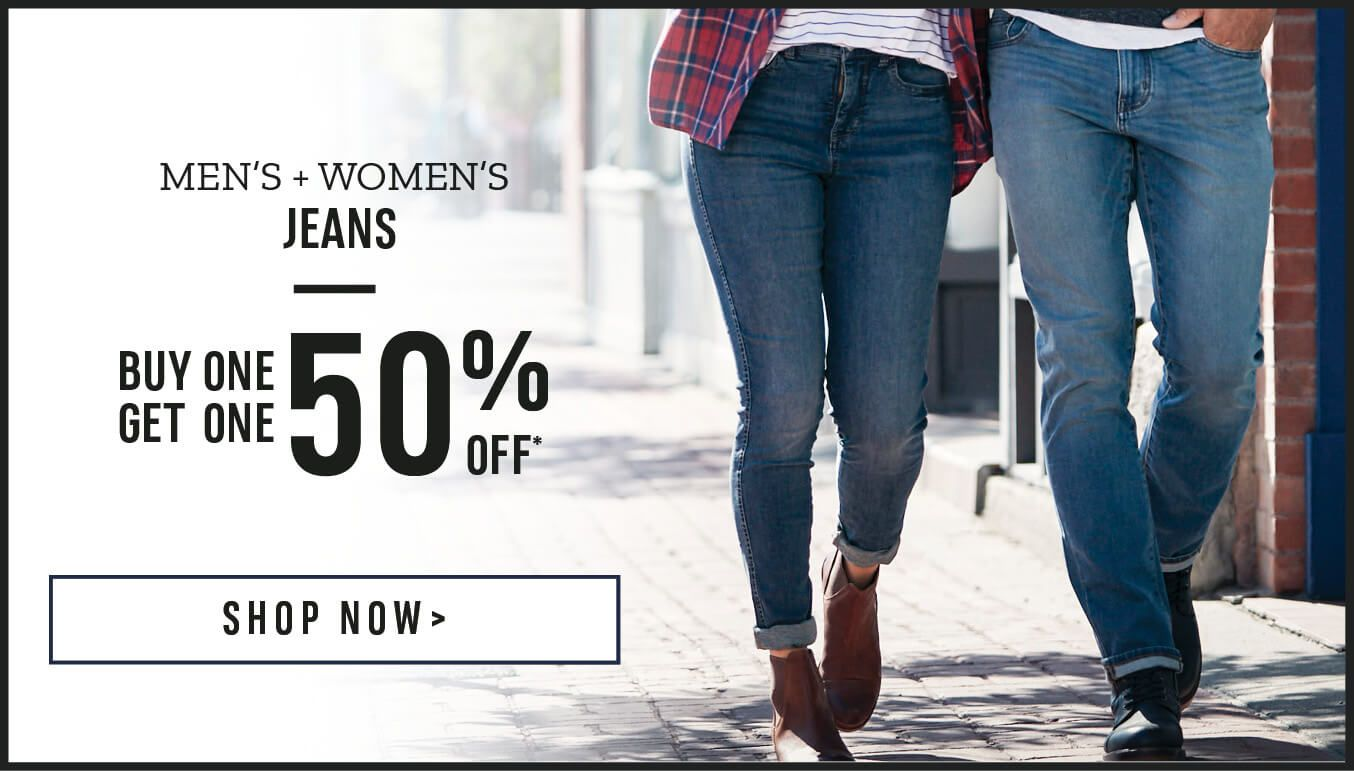 Men's and Women's Jeans. Buy One Get One 50% Off. Shop Now.