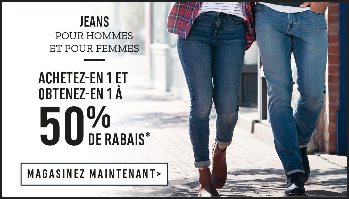 Jeans pour hommes et pour femmes : Achetez-en 1 et obtenez-en 1 à 50% de rabais. Magasinez Maintenant.