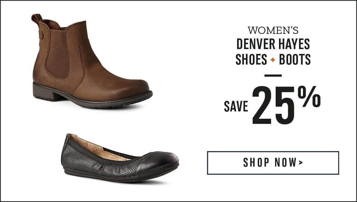 Women's Denver Hayes Shoes and Boots save 25% Off. Shop Now.