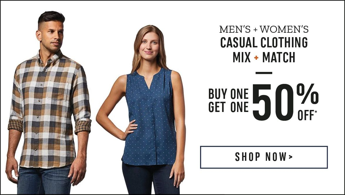 Men's and Women's Casual Clothing Mix & Match: Buy One Get One 50% Off*. Shop Now!