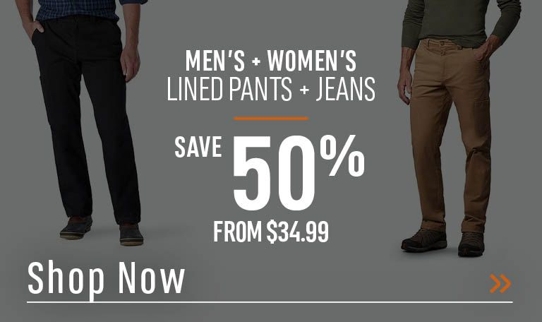 Men's and Women's Lined Pants and Jeans - Save 50% - From $34.99 - Shop Now!
