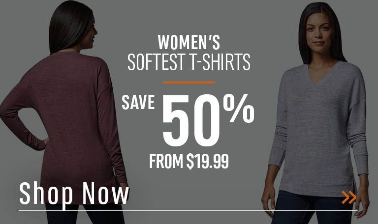 Women's Softest T-Shirts -  Save 50% - From $19.99 - Shop Now!