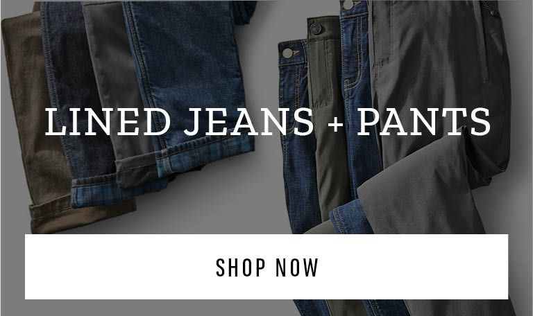 Lined Jeans + Pants. Shop Now.