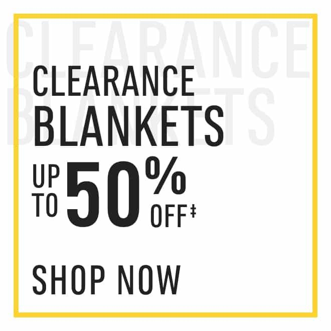 Clearance‡ Blankets: up to 50%. Shop Now!