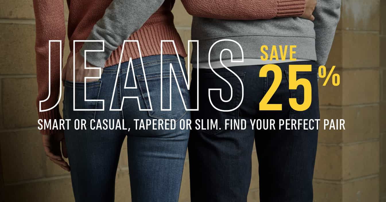 Jeans Save 25%. Smart or Casual, Tapered or Slim. Find Your Perfect Pair. Shop Now