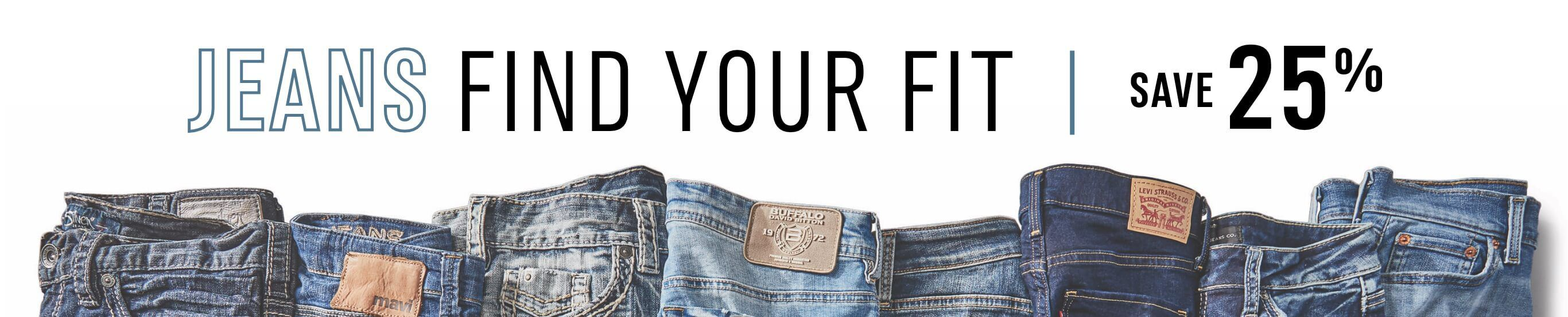 Jeans. Find your fit. Save 25%!