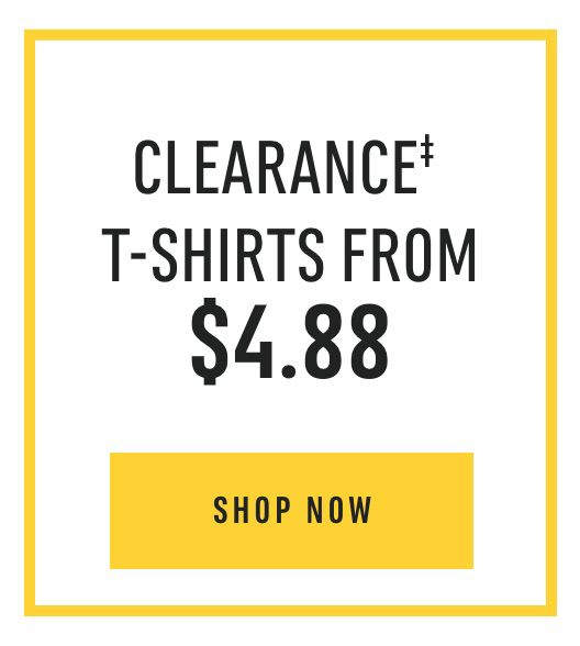 Clearance‡ T-Shirts from $4.88. Shop Now