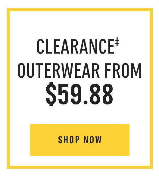 Clearance‡ Outerwear from $59.88. Shop Now