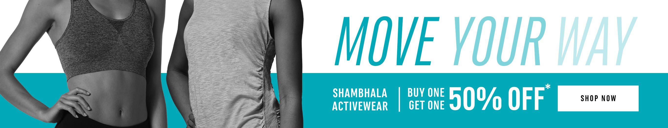 Moev Your Way! Shambhala Activewear - Buy One Get One 50% OFF*. Shop Now!