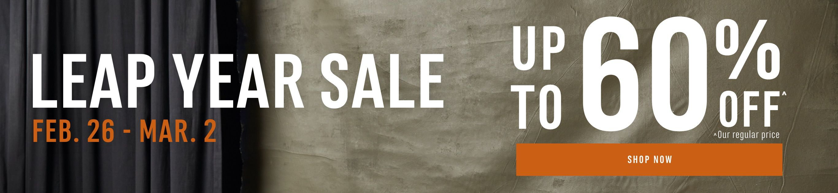 Leap Year Sale - Feb. 26 to Mar. 2, 2020! Up to 60% Off Our Regular Price.