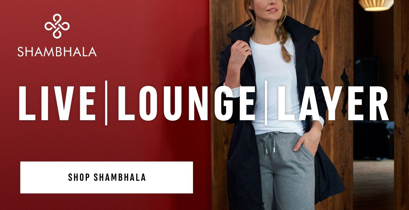Lounge, Live, Layer. Shop Shambhala