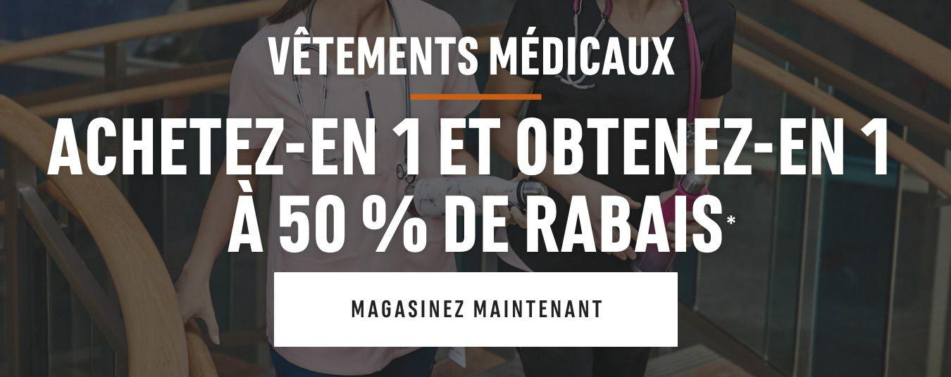 Vêtements médicaux. Achetez-en 1 et obtenez-en 1 à 50 % de rabais* MAGASINEZ MAINTENANT