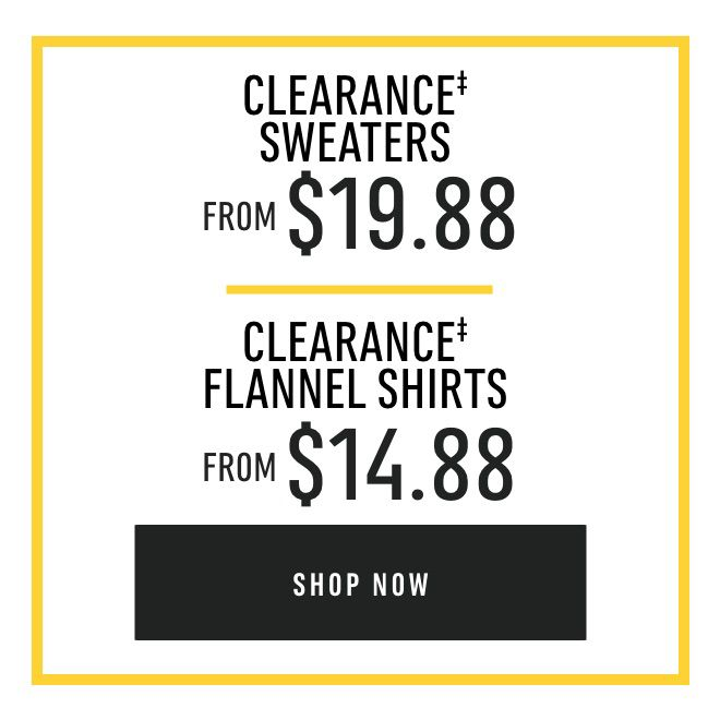 Clearance Sweaters from $19.88 & Flannel Shirts from $14.88