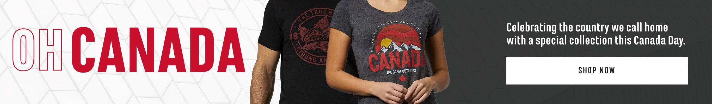 OH Canada! Celebrating the country we call home with a special collection this Canada Day. Shop Now