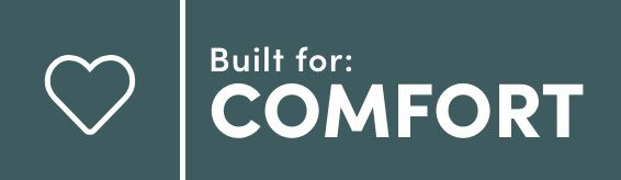 Built for Comfort. Click here to filter products.