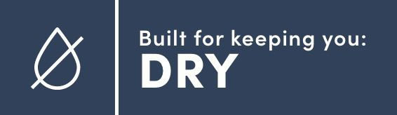 Built for Keeping you Dry. Click here to filter products.