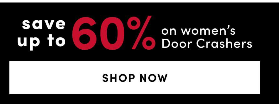 Save up to 60%​ on Women's Door Crashers
