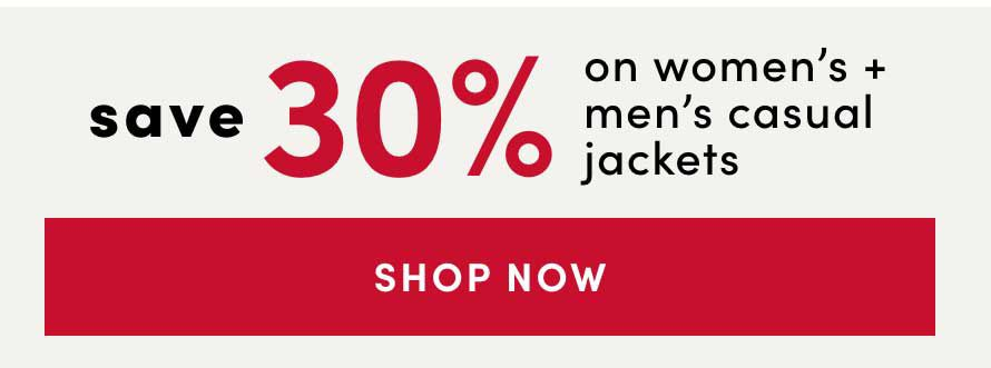 Save 30% on Women's & Men's Jackets