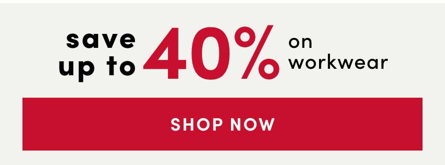 Save up to 40% ​on Workwear