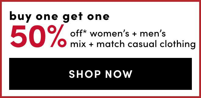 Bogo 50% on Women's & Men's Mix & Match Casual Clothing