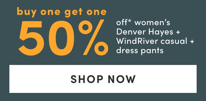 Women's Denver Hayes + Wind River Casual + Dress Pants - Buy one get one 50% off*