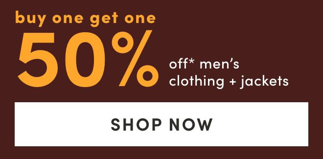 Buy One Get One 50% OFF* Men's Clothing and Jackets