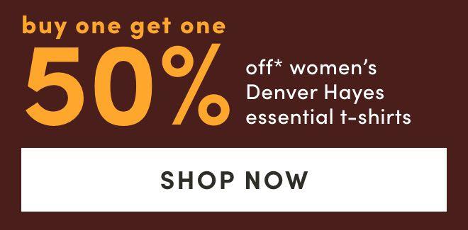 Women's Denver Hayes Essential T-Shirts: BOGO 50%*