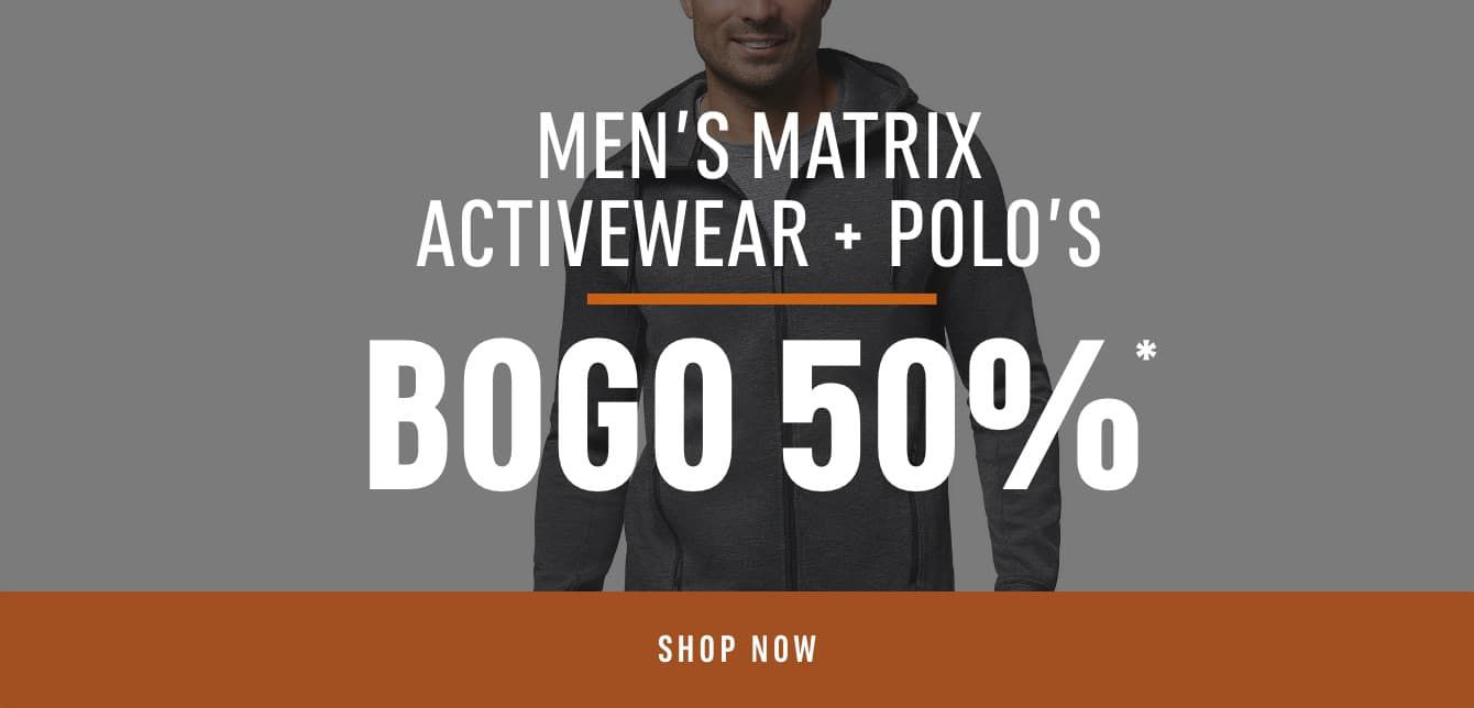 Matrix Activerwear + Polos: Buy One Get One 50% Off*