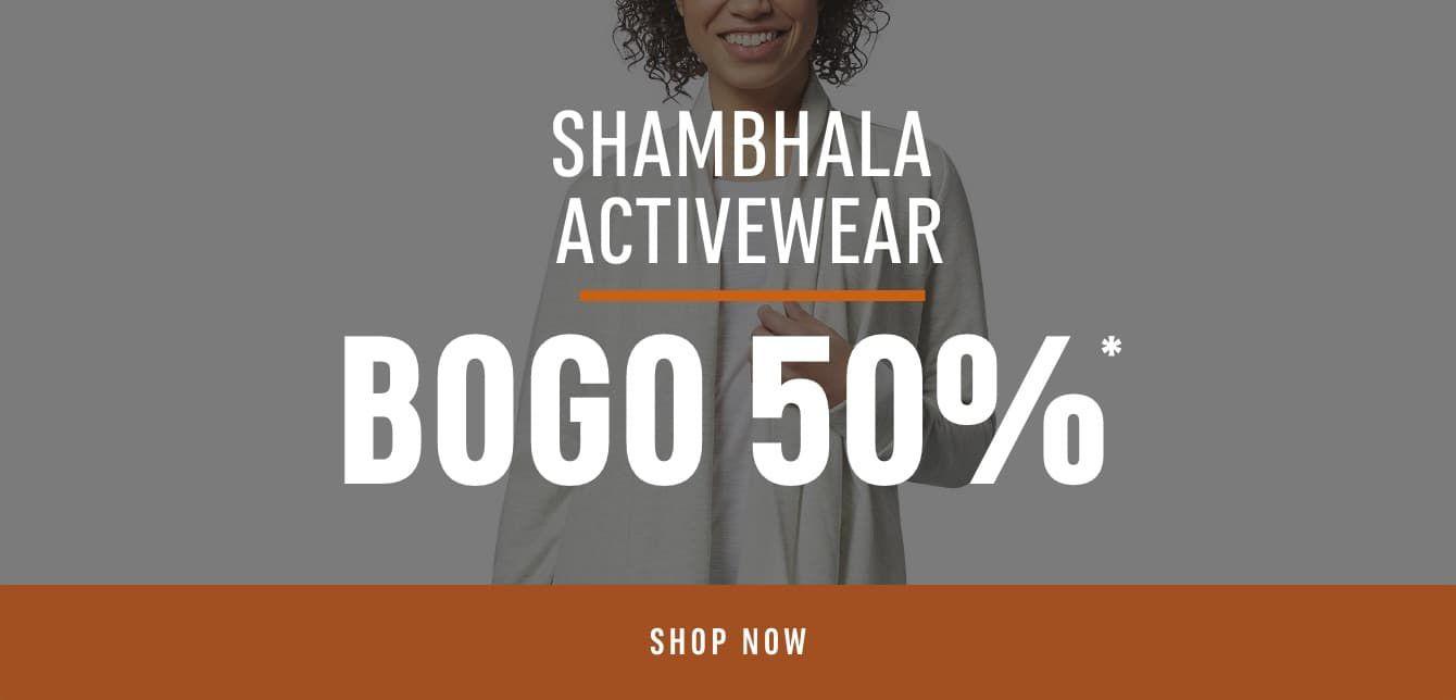 Shambhala Activewear: Buy One Get One 50% Off*