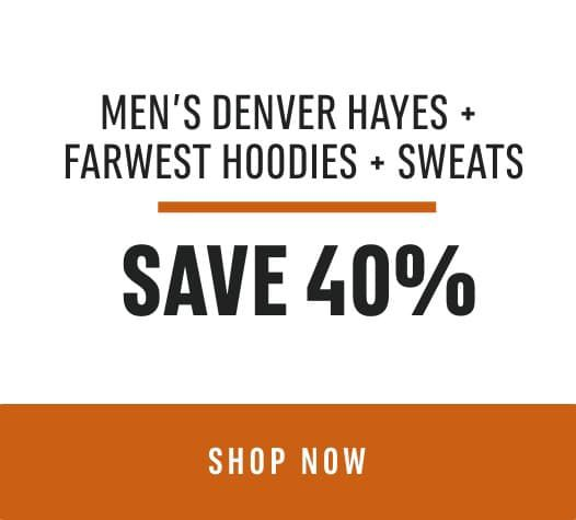 Men's Denver Hayes + Farwest Hoodies + Sweats Save 40%