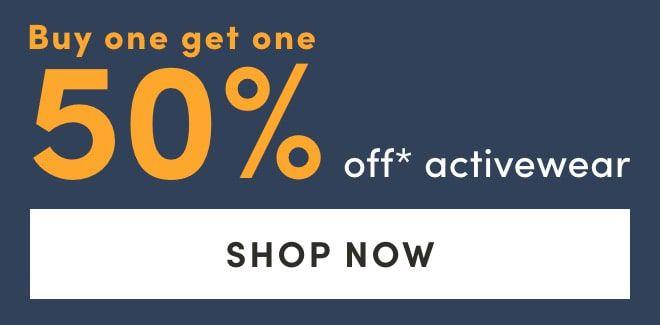 BOGO 50% OFF* Activewear