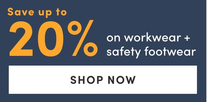 Save up to 20% workwear & safety footwear