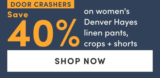 Door Crasher: Save 40% on women's Denver Hayes linen pants, crops + shorts