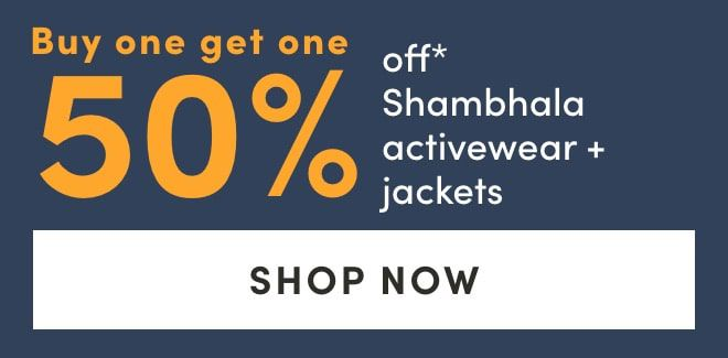 Buy one get one 50% off Shambhala activewear + jackets