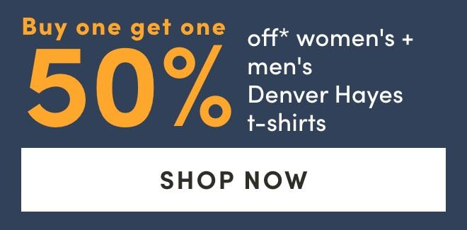 Buy one get one 50% off women's & men's Denver Hayes t-shirts