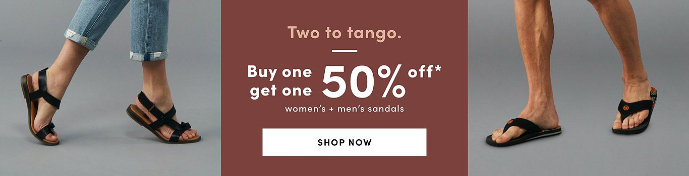 Two to Tango. Buy One Get One 50% Off* women's and men's sandals. Shop now