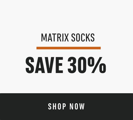 Matrix Socks Save 30%