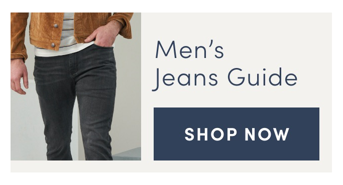 Men's Jeans Guide. Shop Now