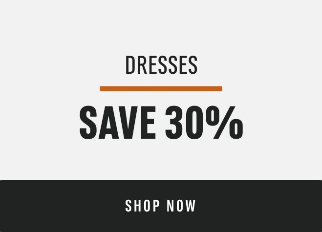 Dresses: Save 30%