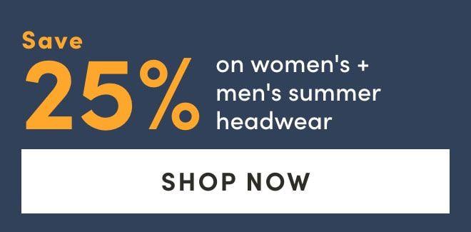 Save 25% on women's & men's summer headwear