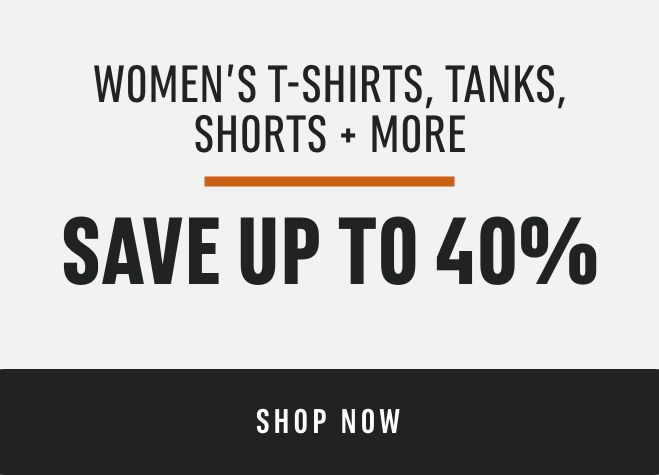 Women's T-Shirts, Tanks, Shorts + More Save up to 40%*