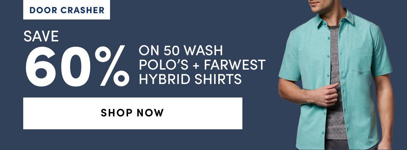 50 Wash Polo's & FarWest Hybrid Shirts: Save 60%