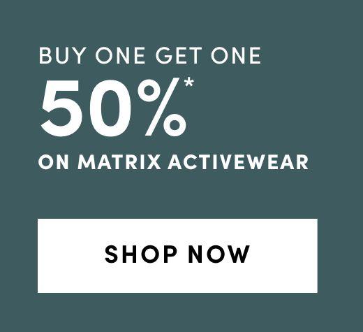 Matrix Activewear: BOGO 50%