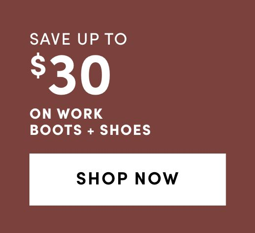 Work Boots + Shoes: Save up to $30