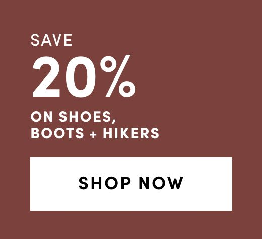Shoes, Boots, and Hikers: Save 20%