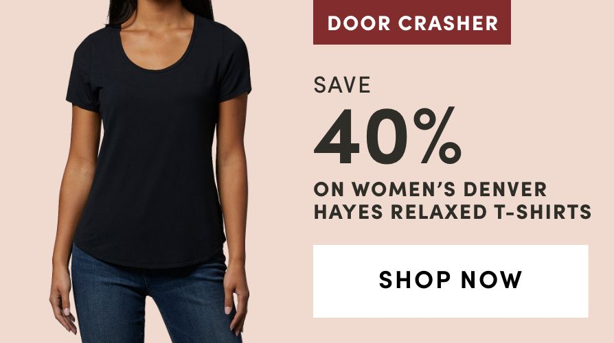 DOOR CRASHER: Women's Denver Hayes Relaxed T-Shirts: Save 40%